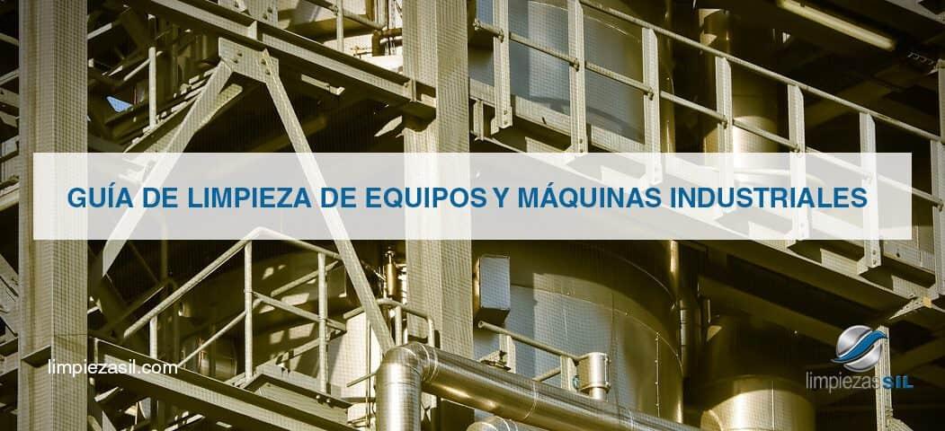 Limpieza de equipos y máquinas industriales