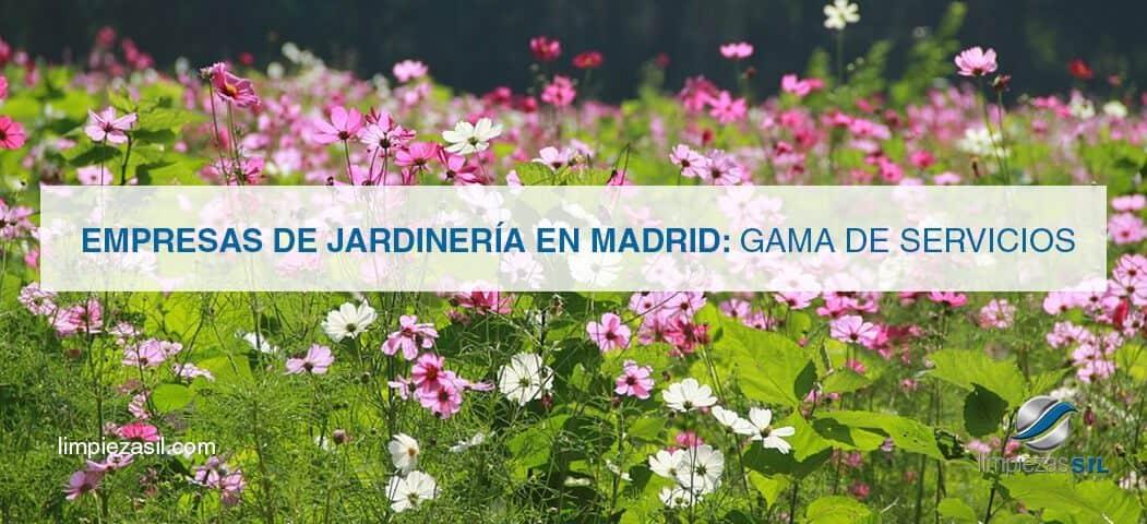 Empresas de jardiner a en madrid gama de servicios for Empresas de jardineria en girona