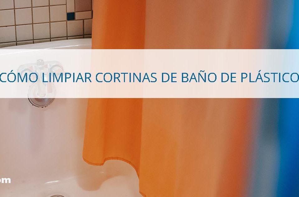 cómo limpiar las cortinas de baño de plástico